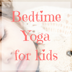 bedtime yoga for kids  a poem for peaceful sleep for your