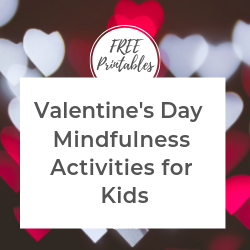 Valentine's Day Mindfulness Activities for Kids | Dawn Selander